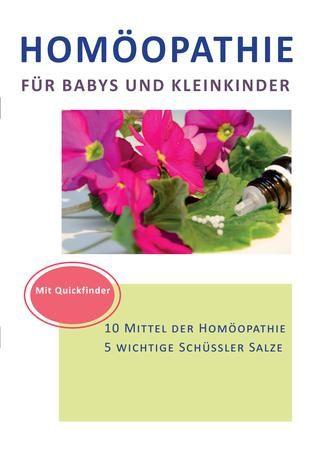 """15 Mittel der Homöopathie für Babys und Kleinkinder  Gerade in der Zeit von 1 – 3 Jahre sind Kleinkinder besonders oft """"krank"""" und haben mit häufigen Infekten wie Bronchitis, Nasennebenhöhlen-Entzündung, Mittelohrentzündung aber auch mit klassischen Kinderkrankheiten wie 3 Tage Fieber und der Hand/Mund/Fuß-Krankheit zu kämpfen. In meiner neuen und ergänzenden Broschüre, speziell zu Homöopathie und der Biochemie nach Dr.Schüssler, erfahren Sie, welche Globuli sie anwenden können und wie diese…"""