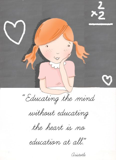 Educating the mind without educating the heart is no education at all.