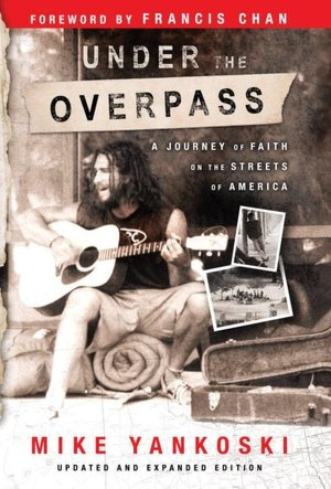 Under The OverpassWorth Reading,  Dust Jackets, Eye Open, Book Worth, Mike Life, Mike Yankoski,  Dust Covers, Book Jackets,  Dust Wrappers