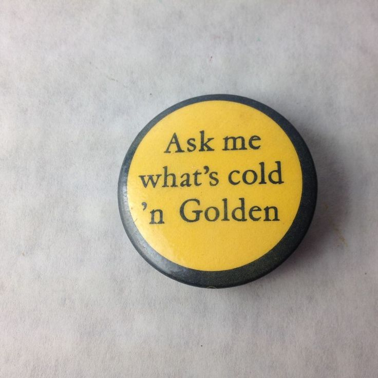 ASK ME WHAT'S COLD 'N GOLDEN pinback button vintage California