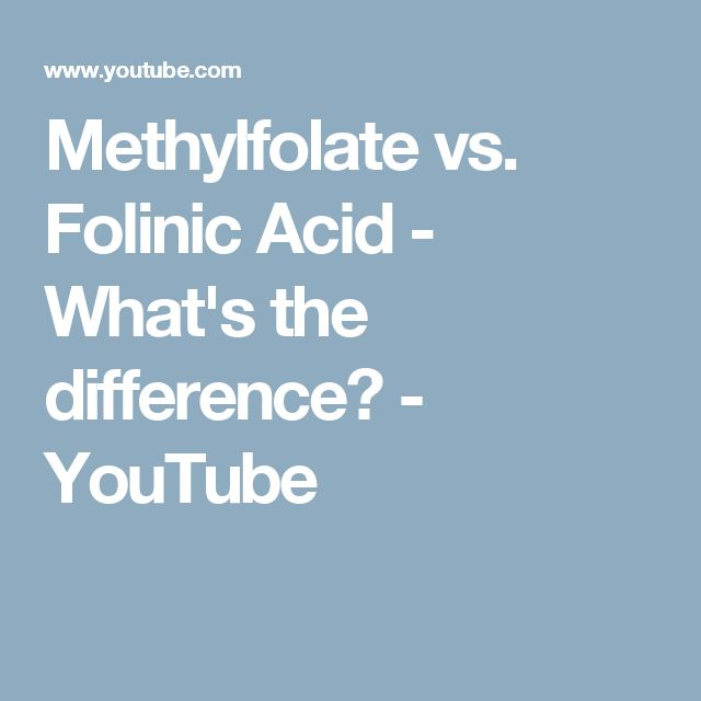 Methylfolate vs. Folinic Acid - What's the difference? - YouTube