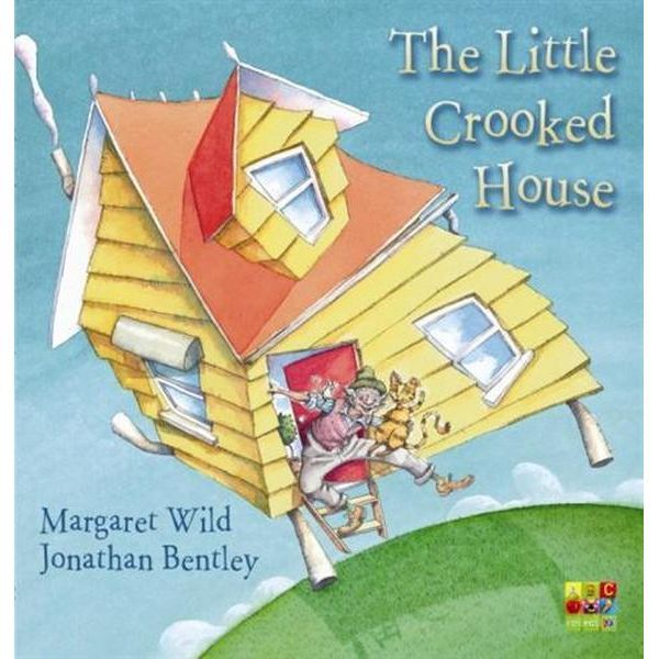 (Own) The Crooked House Margaret Wild and Jonathan Bentley