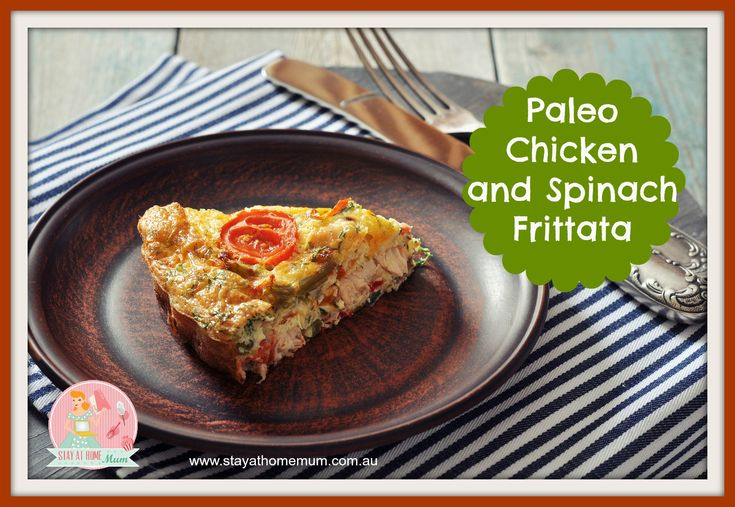 Paleo Chicken and Spinach Frittata | Stay at Home Mum
