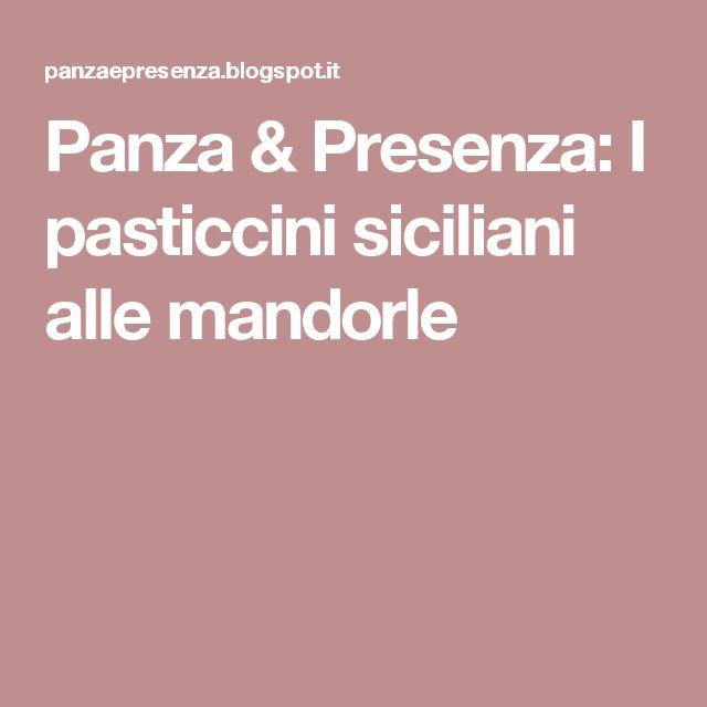 Panza & Presenza: I pasticcini siciliani alle mandorle