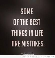 Image with quote: Some of the best things in life are mistakes