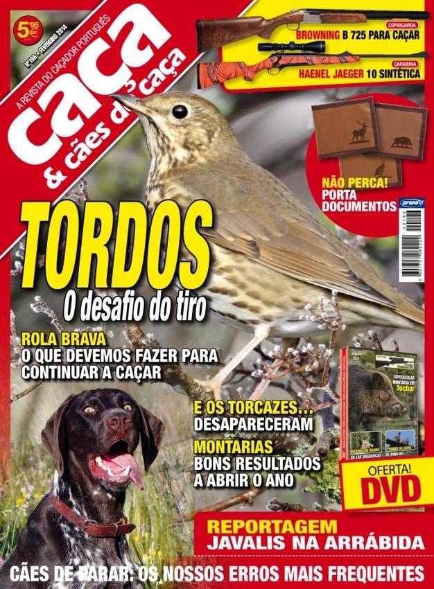 Caça & Cães de Caça - Issue No. 196 : Os segredos do tiro na caça aos tordos, Javalis na Serra da Arrábida, 5 tópicos sobre a caça de aproximação, Gancho do SCI – Lusitânia Chapter and more....