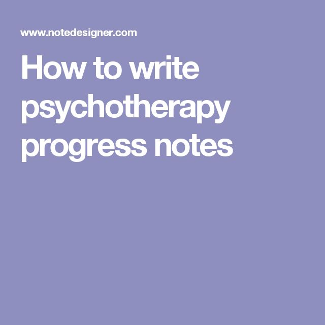 How to write psychotherapy progress notes