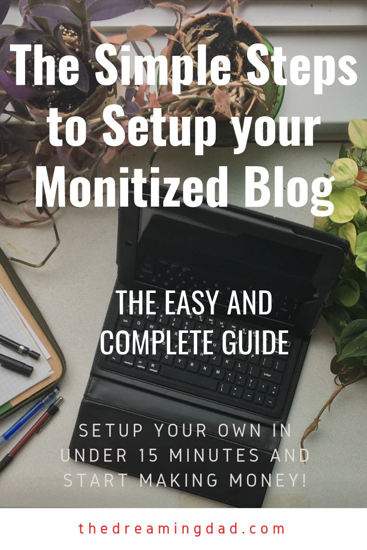 The complete guide to setup your monetized blog – blogging passive income idea