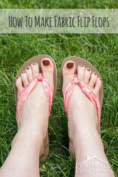How To Make Fabric Flip Flops For Under $5!    Practically Functional