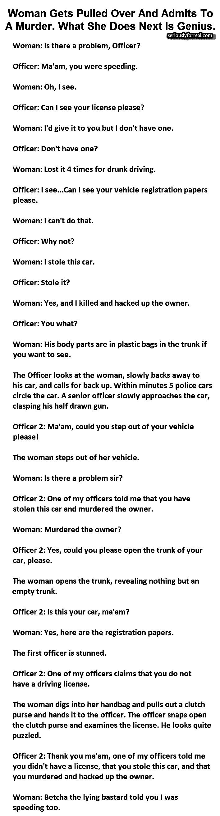 Woman Gets Pulled Over And Admits To A Murder.What She Does Next Is GENIUS - Seriously, For Real?Seriously, For Real?