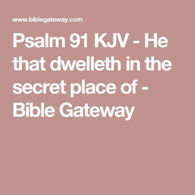 Psalm 91 KJV - He that dwelleth in the secret place of - Bible Gateway
