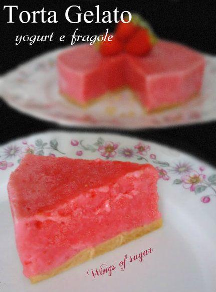 Torta gelato yogurt e fragole, ricetta semplice