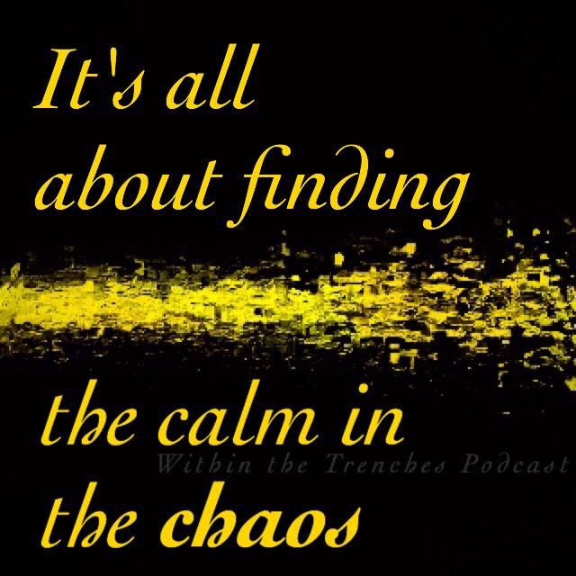 Calm in the Chaos