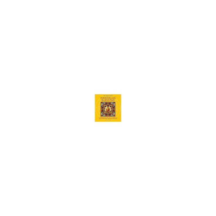 Mandalas Budistas/ Buddhist Mandalas : 26 Inspiradores Dibujos Y 10 Plantillas Basicas Para Colorear Y