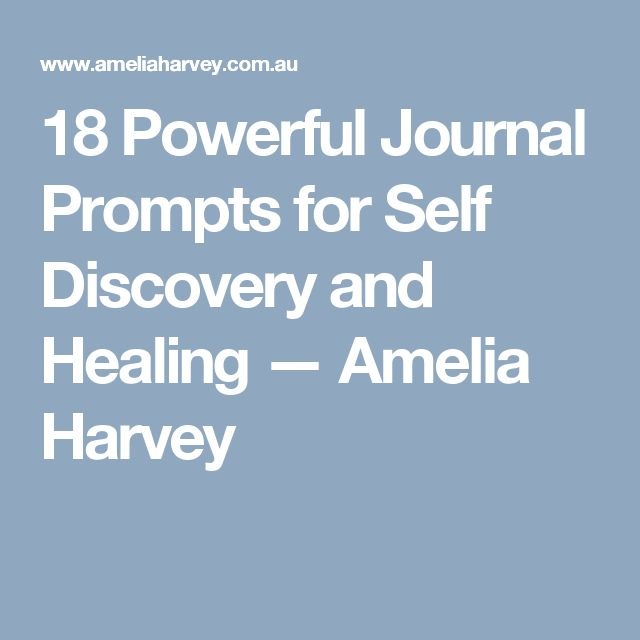 18 Powerful Journal Prompts for Self Discovery and Healing — Amelia Harvey