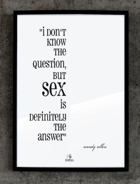 Babafu Typography Plakat №103: I don't know the question, but sex is definitely the answer. Woody Allen