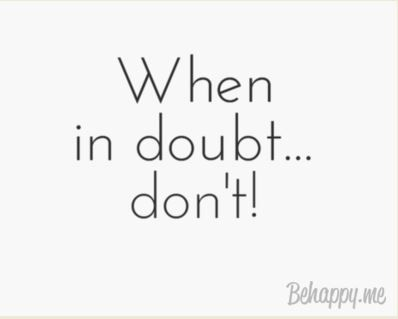 When in doubt, DON'T. Daily Inspiration on www.modestmuse.co.za