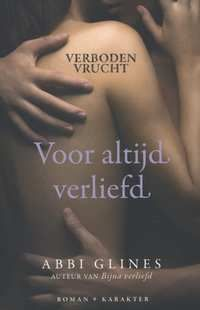 Verboden Vrucht Voor Altijd Verliefd-Abbi Glines-boek cover voorzijde