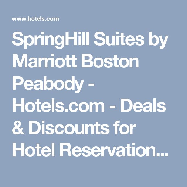 SpringHill Suites by Marriott Boston Peabody - Hotels.com - Deals & Discounts for Hotel Reservations from Luxury Hotels to Budget Accommodations