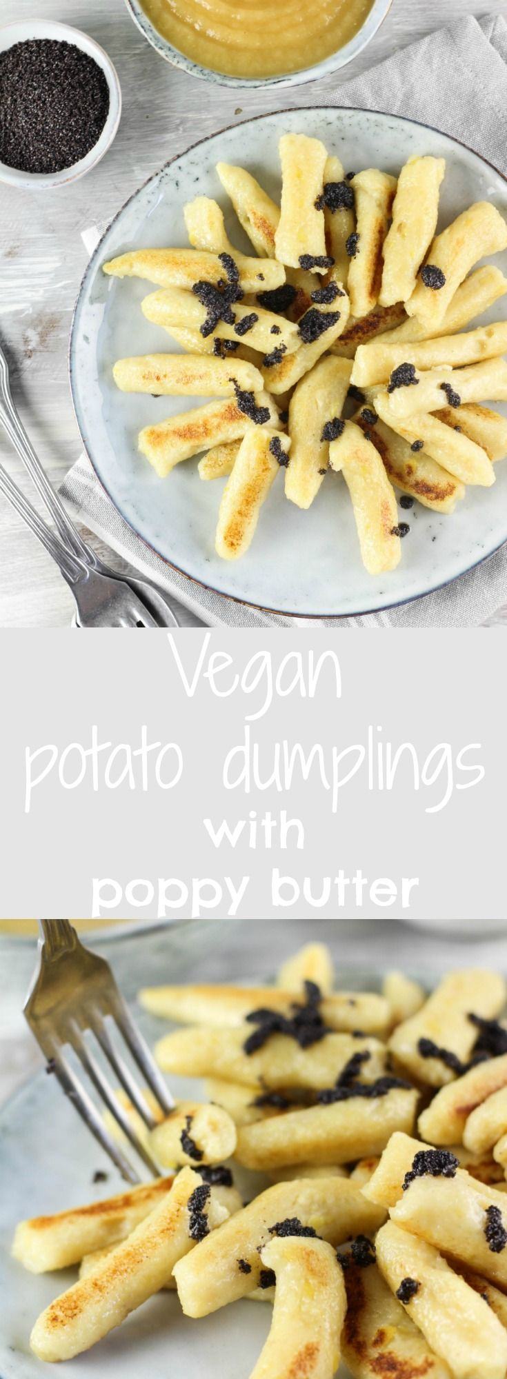 VEGAN POTATO DUMPLINGS WITH POPPY BUTTER (Schupfnudeln)