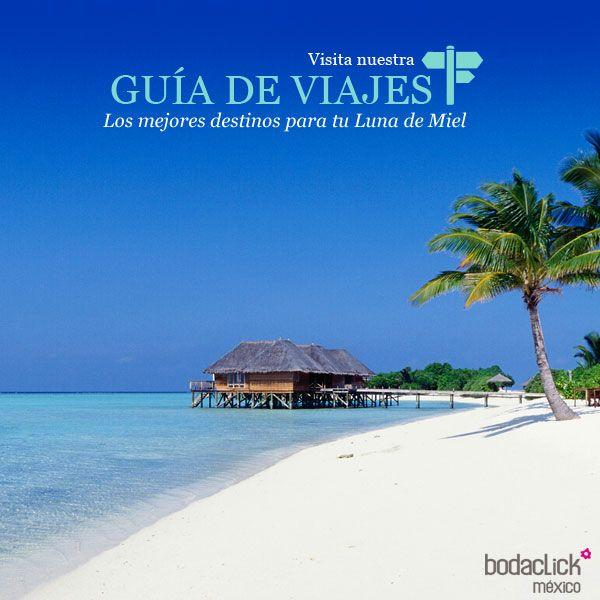 Nueva guía de viajes para la luna de miel #bodas #lunademiel #viajes #destinos #novia #novio #fun #méxico #chile #brasil #puertorico #repúblicadominicana #turquía #españa #portugal #italia