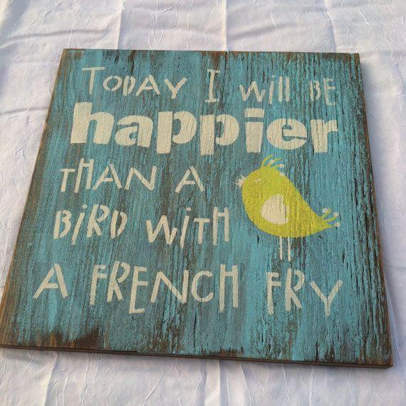 Heute werde ich sein glücklicher als ein Vogel von TheCountryNook