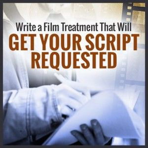 WRITER'S EDGE: 5 Tips for Writing A Treatment - Steve Kaire shares tips on the value of writing a treatment for your screenplay.