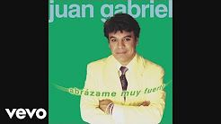 Juan Gabriel - Abrázame Muy Fuerte - YouTube
