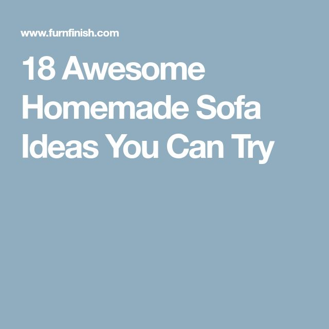 18 Awesome Homemade Sofa Ideas You Can Try