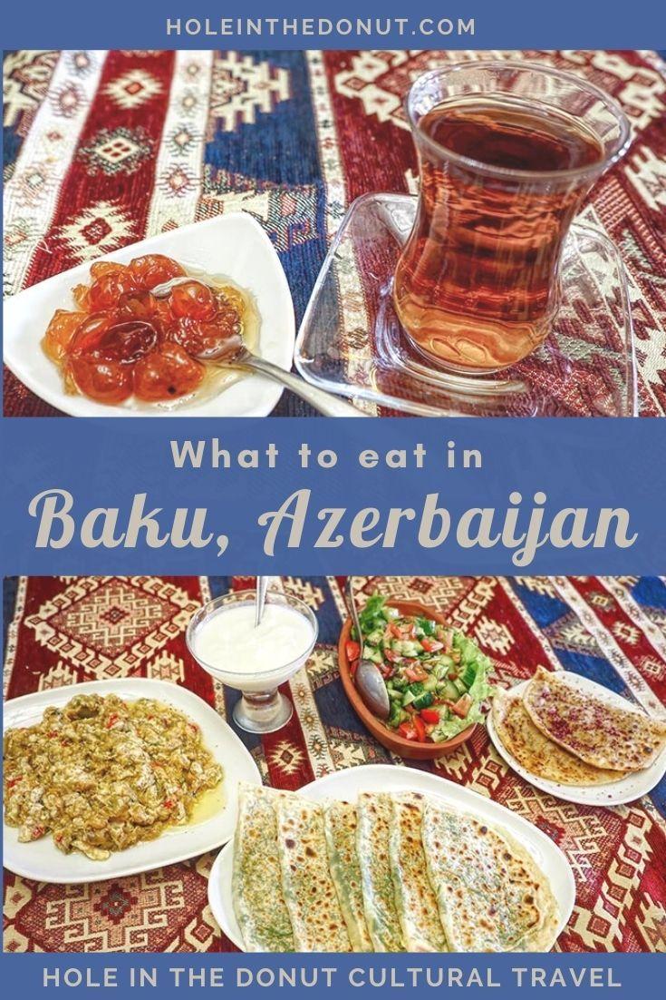 Things To Do In Baku Azerbaijan Hole In The Donut Cultural Travel Azerbaijan Baku Eastern Cuisine