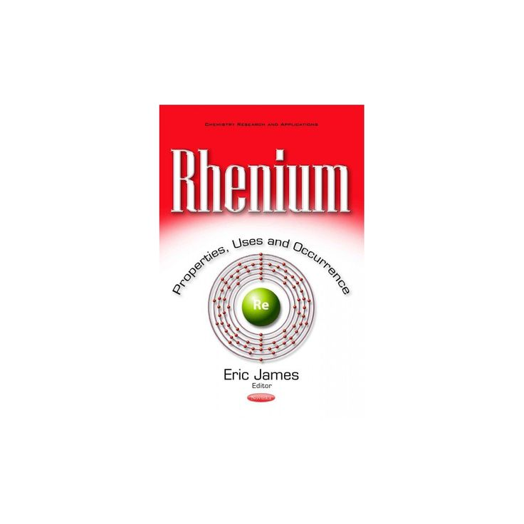 Rhenium : Properties, Uses and Occurrence (Paperback) (Eric James)