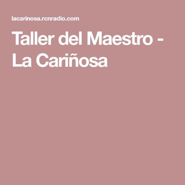 Taller del Maestro - La Cariñosa