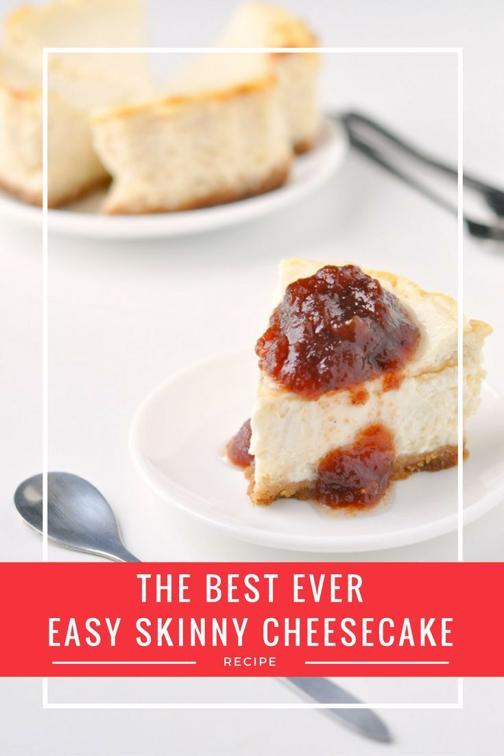 The Best Ever Easy Skinny Cheesecake Recipe | The most AMAZING healthy cheesecake recipe for 250 calories per slice! It's so rich & creamy, but it's made with Greek Yogurt!
