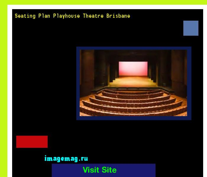 Seating Plan Playhouse Theatre Brisbane 212320 - The Best Image Search