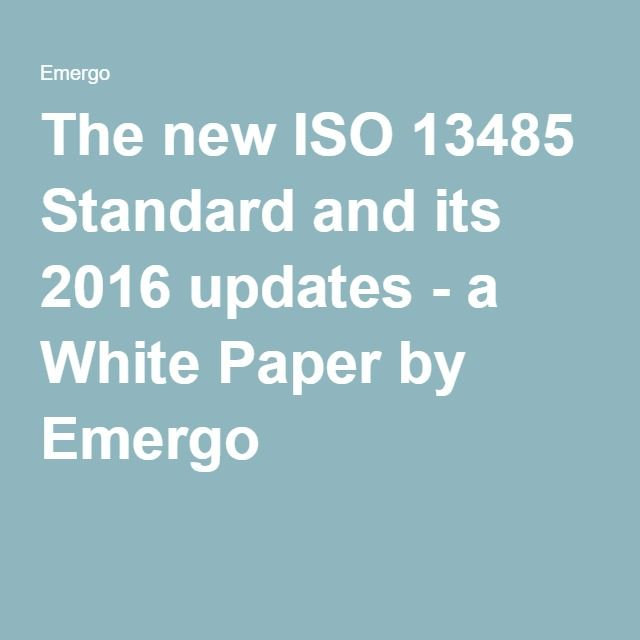 The new ISO 13485 Standard and its 2016 updates - a White Paper by Emergo