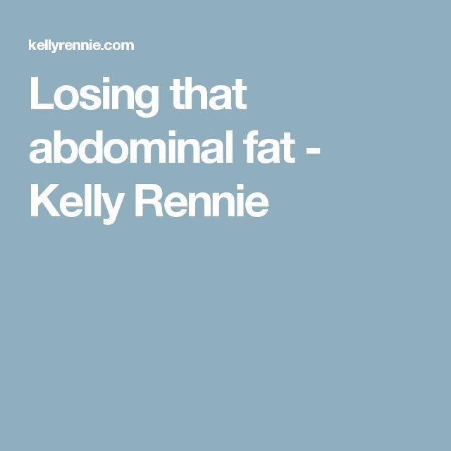 Losing that abdominal fat - Kelly Rennie
