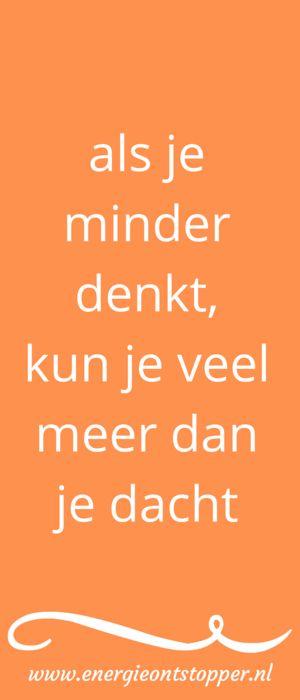 #spreuk #citaat #nederlands #teksten #spreuken #citaten #denken #doen #mooi