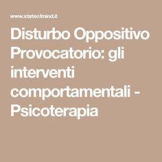 Disturbo Oppositivo Provocatorio: gli interventi comportamentali - Psicoterapia