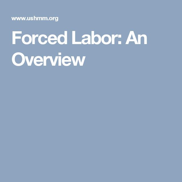 Forced Labor: An Overview