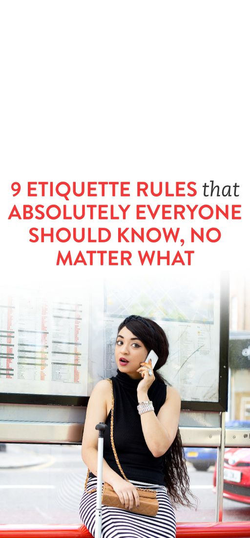 9 Etiquette Rules That Absolutely Everyone Should Know, No Matter What