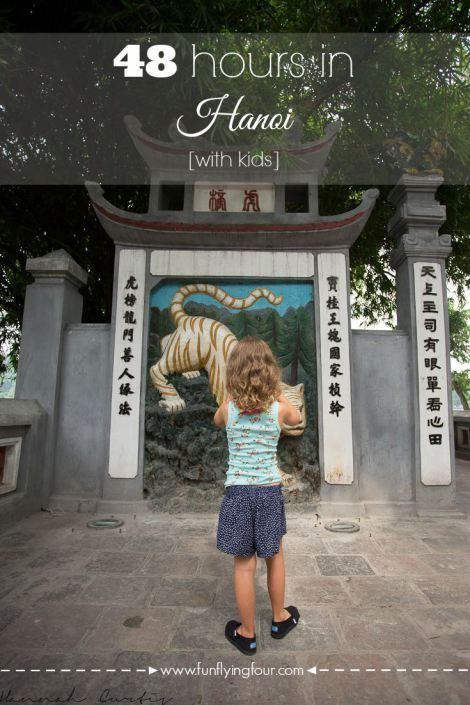 48 Hours in Hanoi with Kids