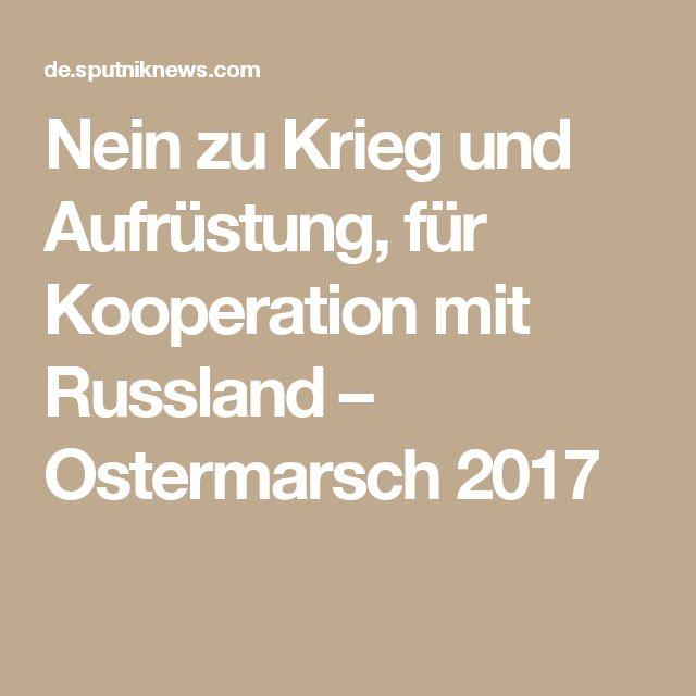 Nein zu Krieg und Aufrüstung, für Kooperation mit Russland – Ostermarsch 2017