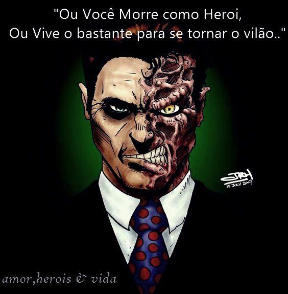 #vilao #duascaras #vida #heroi #frases