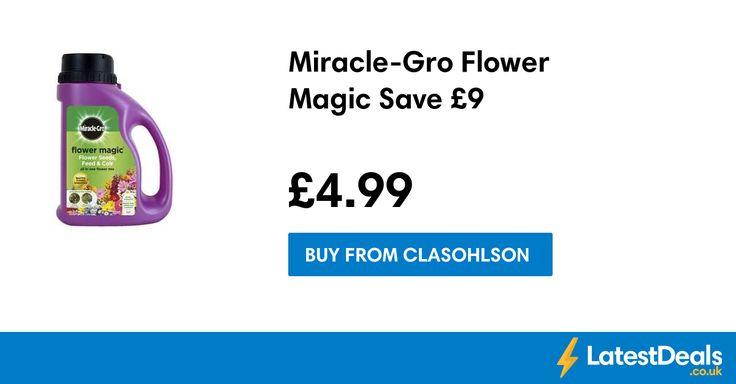 Miracle-Gro Flower Magic Save £9, £4.99 at Clasohlson