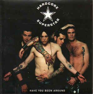 Hardcore Superstar - Have You Been Around: buy CD, Single at Discogs
