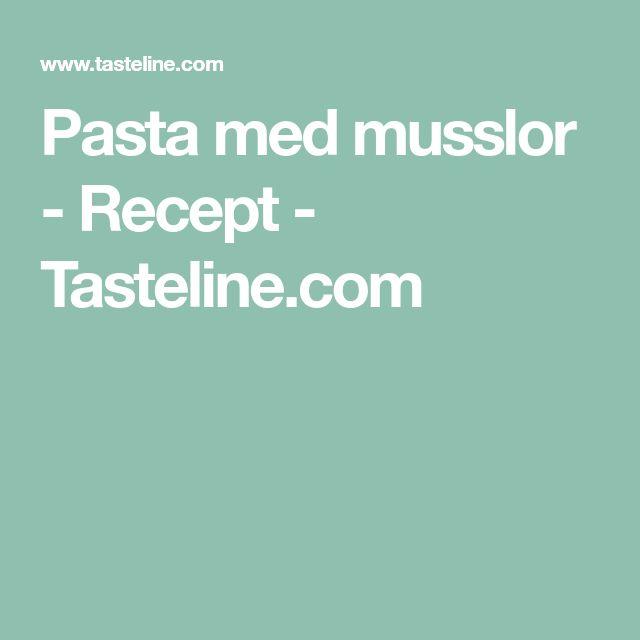 Pasta med musslor - Recept - Tasteline.com