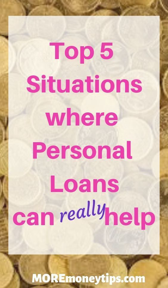 Top 5 Money Situations Where A Personal Loan Can Help Personal Loans Loan Student Loans