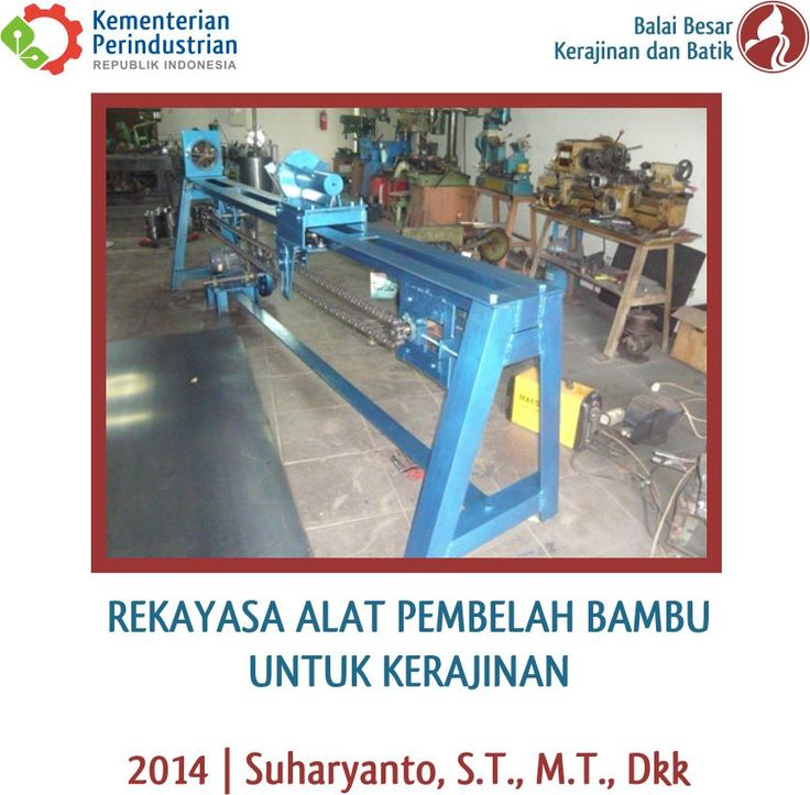 Rekayasa Alat Pembelah Bambu Untuk Kerajinan   Litbang 2014   Suharyanto. S.T., M.T., dkk #Kerajinan #Bambu #BBKB #Kemenperin