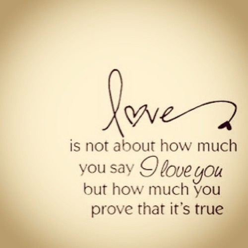 Love Is In Your Actions Love Isnt Just Saying You Will Do
