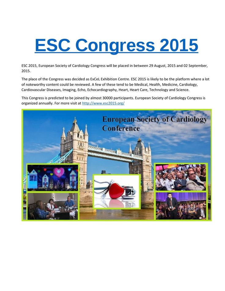 Esc Congress 2015  Worldwide cardiology group in London from 29 August to 2 September for ESC Congress 2015, the world's biggest and most compelling cardiovascular occasion. The ESC meeting went to by a huge number of clinical analysts, fundamental researchers, clinicians, AHPs, medical attendants and understudies of numerous therapeutic claims to fame.